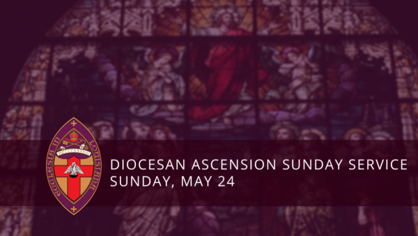 Diocesan Worship: Gathering in Unity on Sunday, May 24